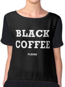 BLACK COFFEE PLEASE Chiffon Top