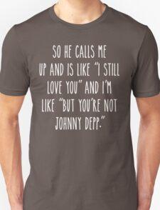 But You're Not Johnny Depp - Dark T-Shirt