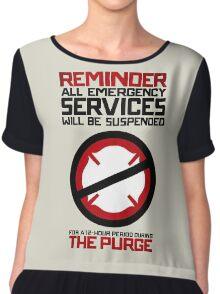 Reminder The Purge Chiffon Top