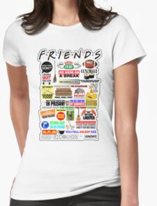 Friends TV Sayings Womens Fitted T-Shirt