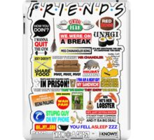 Friends TV Sayings iPad Case/Skin