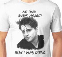 Joey how you doing Unisex T-Shirt