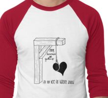 Some hearts are gallows Men's Baseball ¾ T-Shirt