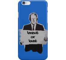 Brexit or bust! iPhone Case/Skin