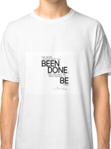 what remains to be done - marie curie Classic T-Shirt