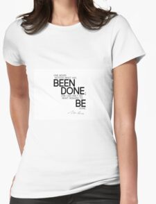 what remains to be done - marie curie Womens Fitted T-Shirt