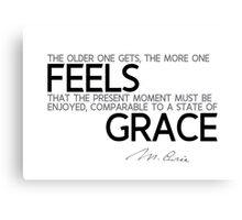 the older one gets, feels grace - marie curie Canvas Print