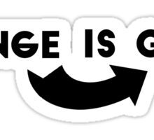 """Change is Good"" Sticker"