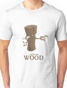Funny Morning Wood Unisex T-Shirt