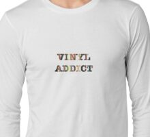 Vinyl Addict Long Sleeve T-Shirt
