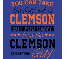 You can't take the Clemson out of the guy Photographic Print