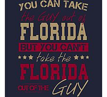 You can't take the Florida out of the guy Photographic Print