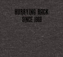 'Hurrying Back Since 1969' Unisex T-Shirt