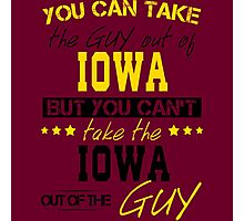 You can't take the Iowa out of the guy Photographic Print