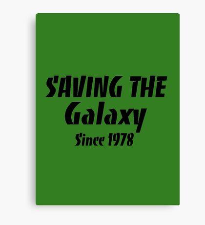 'Saving the Galaxy Since 1978' Canvas Print