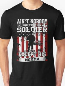 Aint Nobody Tougher Than A Soldier Except His Momma - Ladies T Shirt T-Shirt