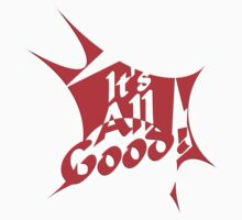 It's all good - Inspirational Quote Kids Tee