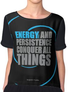 """Energy and persistence... """"Benjamin Franklin"""" Inspirationl Quote Chiffon Top"""