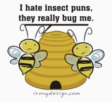 Insect Puns Bug Me Funny Bumble Bees Baby Tee