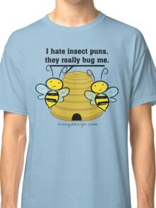 Insect Puns Bug Me Funny Bumble Bees Classic T-Shirt
