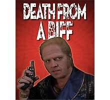 Death from a Biff! Photographic Print