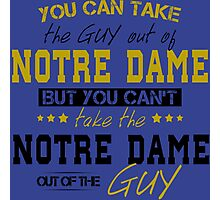 You can't take the Norte Dame out of the guy Photographic Print