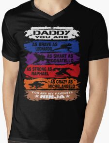 Daddy - you are my favorite Ninja tmnt Mens V-Neck T-Shirt