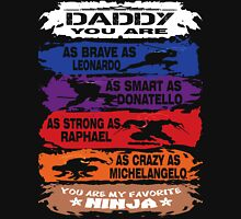 Daddy - you are my favorite Ninja tmnt Unisex T-Shirt