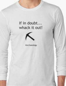 If In Doubt... Whack It Out! Long Sleeve T-Shirt