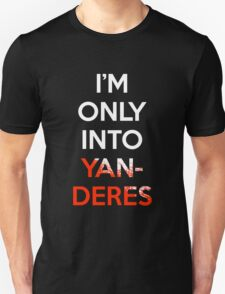 I'm Only Into Yanderes Anime Manga Shirt Unisex T-Shirt