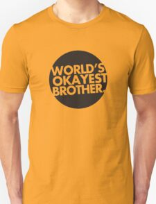 World's okayest brother T-shirt T-Shirt
