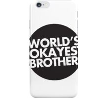 World's okayest brother T-shirt iPhone Case/Skin