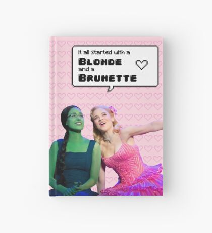 It all started with a Blonde and a Brunette | Gelphie Hardcover Journal