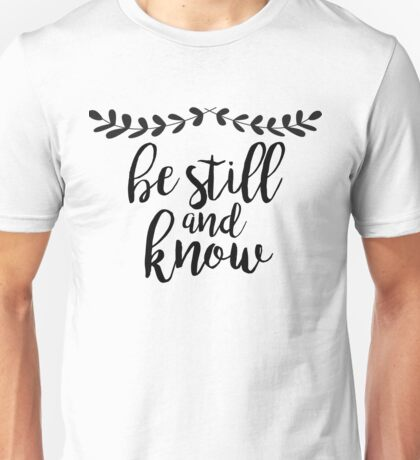 Be Still and Know - Psalm Unisex T-Shirt