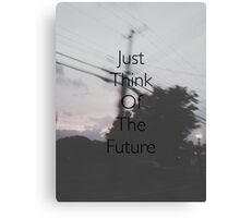 Just Think Of The Future Canvas Print