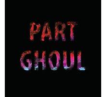 Part Ghoul Photographic Print
