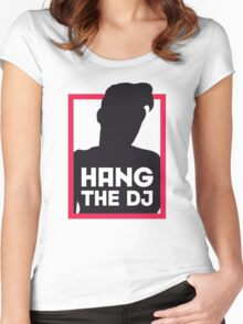 Hang The DJ Women's Fitted Scoop T-Shirt