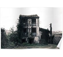Old abandoned house, left and broken Poster