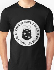 All I am saying is give beard a chance T-Shirt