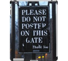 Please Do Not Poster On This Gate | Harvard Yard iPad Case/Skin