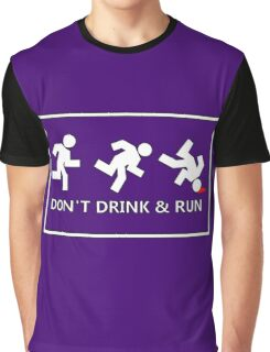 Don't drink and run, just a friendly reminder no.2 Graphic T-Shirt