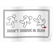 Don't drink and run, just a friendly reminder no.2 Poster