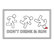 Don't drink and run, just a friendly reminder no.2 Photographic Print