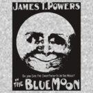 James T. Powers - The Blue Moon (Light Background) by jaysalt