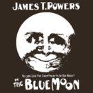 James T. Powers - The Blue Moon (Dark Background) by jaysalt