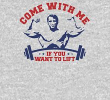 Come With me if you want lift gym Unisex T-Shirt