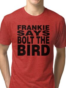 Frankie Says Bolt The Bird Tri-blend T-Shirt