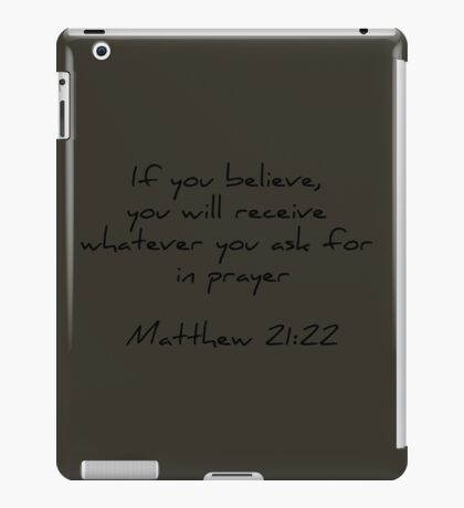 Matthew 21:22 | dark grey & black iPad Case/Skin
