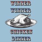 Winner Winner, Chicken Dinner by Del Parrish