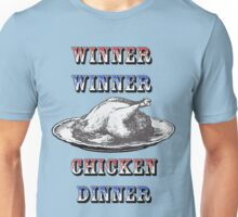 Winner Winner, Chicken Dinner Unisex T-Shirt